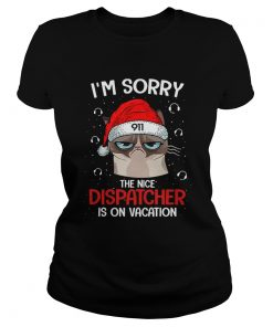 Santa Grumpy Cat 911 Im sorry the nice dispatcher is on vacation  Classic Ladies