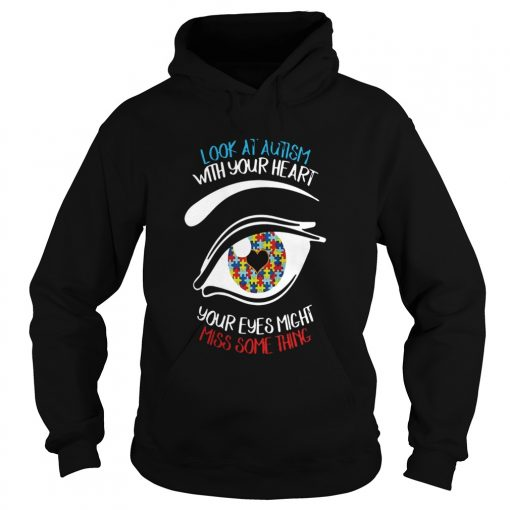 Look at autism with your heart your eyes might miss something  Hoodie