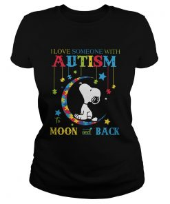 Snoopy I love someone with autism to the moon and back  Classic Ladies