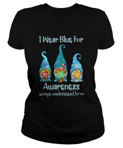 Gnomes I wear blue for awareness accept understand love elements  Classic Ladies