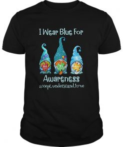 Gnomes I wear blue for awareness accept understand love elements  Unisex