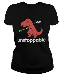 I am TRex Unstoppable  Classic Ladies