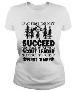 If At First You Dont Succeed Try Doing What Your Scout Leader  Classic Ladies