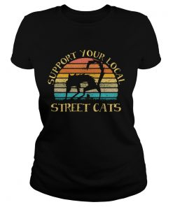 Support Your Local Street Cats Vintage  Classic Ladies