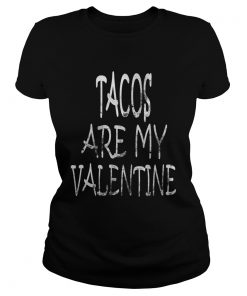 Tacos are My Valentine Tacos Lover Valentines Day  Classic Ladies