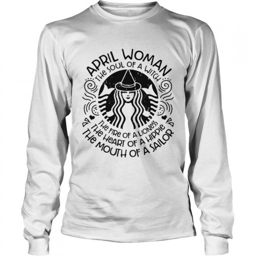 Starbucks April woman the soul of a witch the fire of a lioness  Long Sleeve