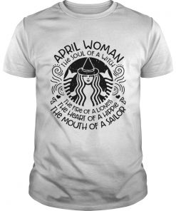 Starbucks April woman the soul of a witch the fire of a lioness  Unisex