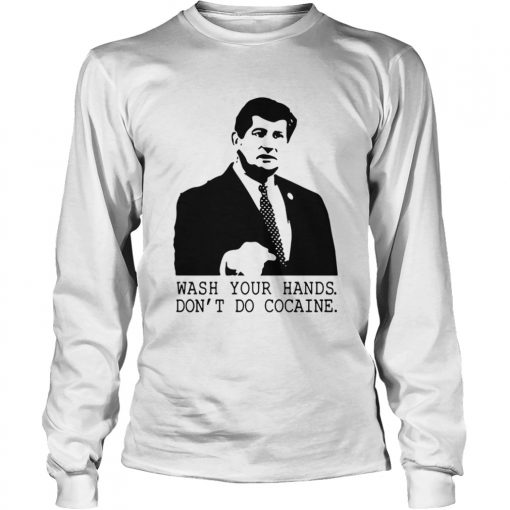 Wash Your Hands Dont Do Cocaine  Long Sleeve