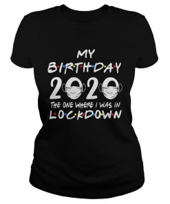 My birthday 2020 the one where I was in lockdown mask covid19  Classic Ladies