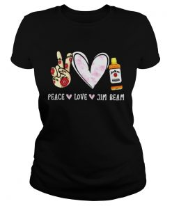 Peace love Jim Beam  Classic Ladies