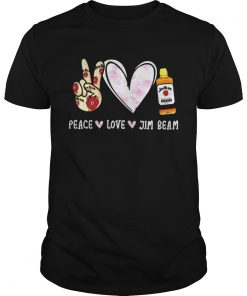 Peace love Jim Beam  Unisex