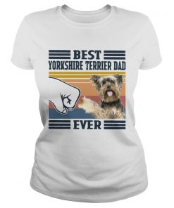 Best Yorkshire Terrier Dad Ever Vintage  Classic Ladies
