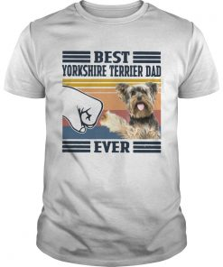 Best Yorkshire Terrier Dad Ever Vintage  Unisex