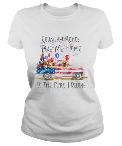 Country Roads Take Me Home To The Place I Belong Independence Day Dog Trucker  Classic Ladies