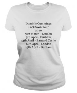 Dominic Cummings Lockdown Tour 2020 31st March London 5th April Durham  Classic Ladies
