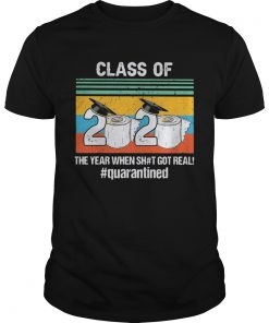 Graduate class of 2020 the year when shit got real quarantined toilet paper vintage  Unisex