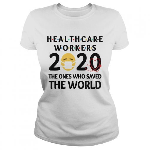 Healthcare Workers The Ones Who Saved The World  Classic Ladies