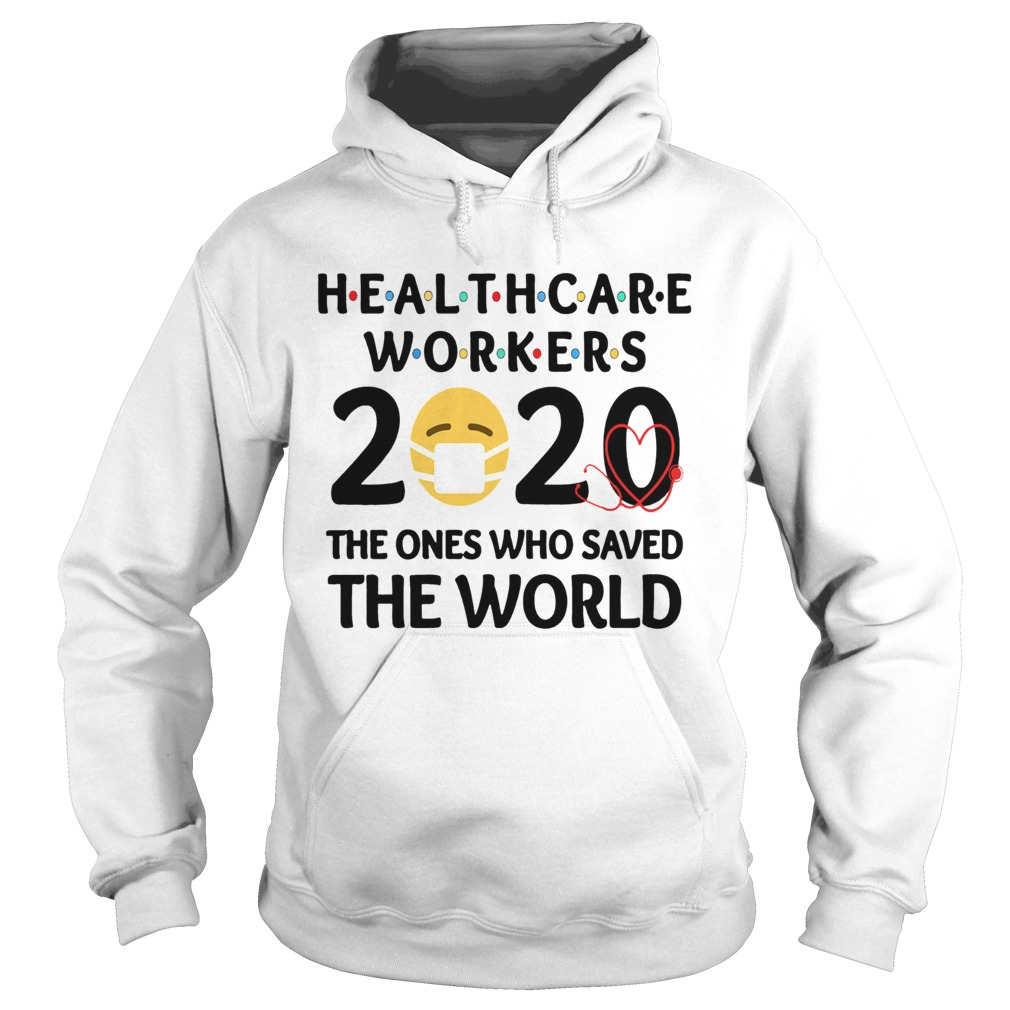 Healthcare Workers The Ones Who Saved The World  Hoodie