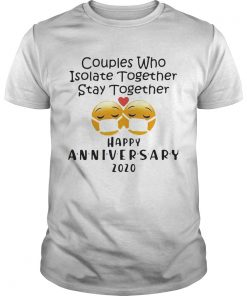 Icon Couples Who Isolate Together Stay Together Happy Anniversary 2020  Unisex