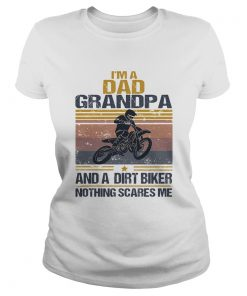 Im a dad grandpa and a dirt biker nothing scares me vintage  Classic Ladies