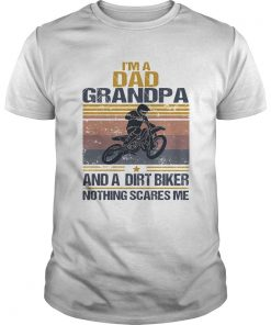 Im a dad grandpa and a dirt biker nothing scares me vintage  Unisex