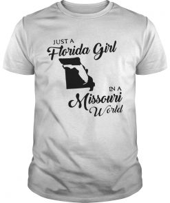Just A Florida Girl In A Missouri World  Unisex