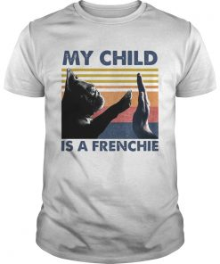 My Child Is A Frenchie Vintage  Unisex