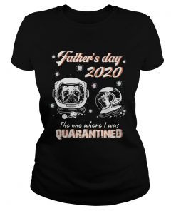 Pug fathers day 2020 the one where I was quarantined covid19  Classic Ladies