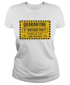 Quarantine 9th Birthday Party None Of You Are Invited Biohazard Symbol  Classic Ladies