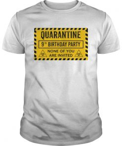 Quarantine 9th Birthday Party None Of You Are Invited Biohazard Symbol  Unisex