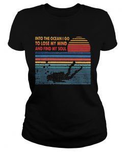 Scuba diving into the ocean I go to lose my mind and find my soul vintage  Classic Ladies