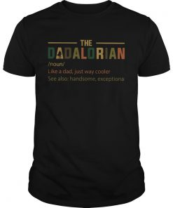 The Dadalorian Like A Dad Just Way Cooler  Unisex