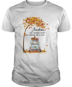 Freedoms Just Another Word For Nothing Left To Lose Car Maple Tree  Unisex