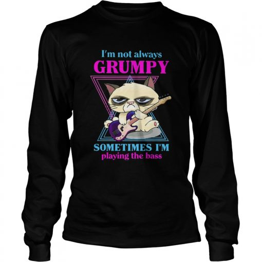 cat im not always grumpy sometimes im playing the bass  Long Sleeve