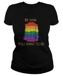Be Who You Want To Be Police Box LGBT  Classic Ladies