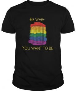 Be Who You Want To Be Police Box LGBT  Unisex