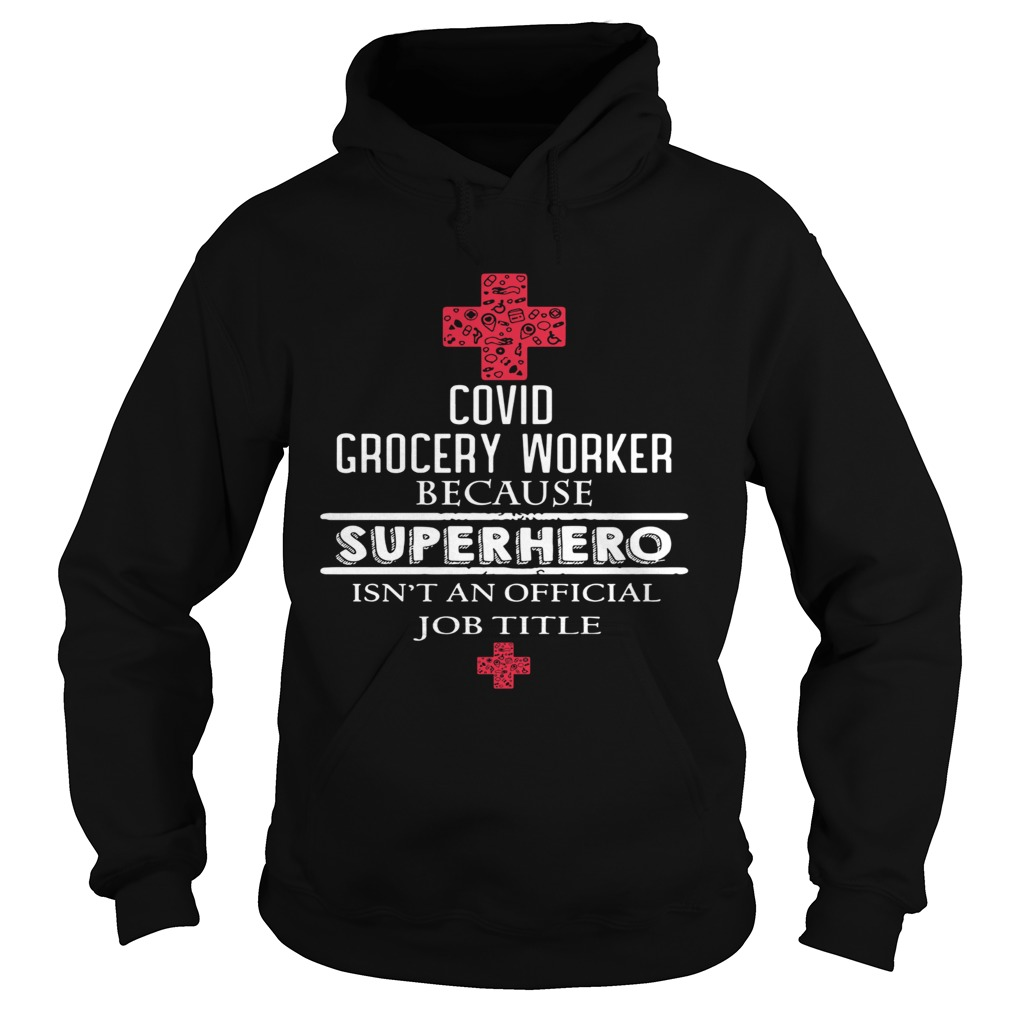 Covid grocery worker because superhero isnt an official job title  Hoodie