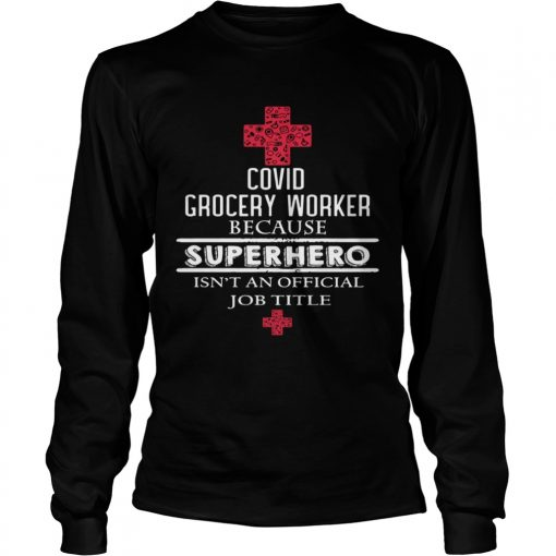 Covid grocery worker because superhero isnt an official job title  Long Sleeve