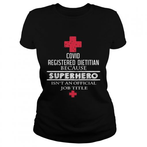 Covid registered dietitian because superhero isnt an official job title  Classic Ladies
