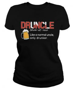 Druncle Like A Normal Uncle Only Drunker  Classic Ladies