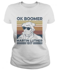 Ok boomer martin luther 1517 vintage retro  Classic Ladies