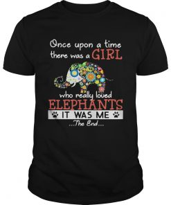 Once Upon A Time There Was A Girl Who Really Loved Elephants It Was Me The End Flower Footprint shi Unisex