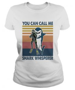Scuba diving you can call me shark whisperer vintage retro  Classic Ladies
