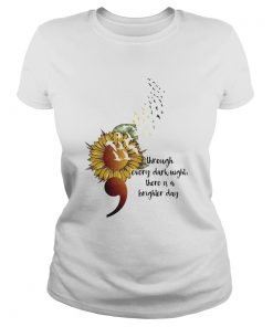 Sunflower Through Every Dark Night There Is A Brighter Day  Classic Ladies
