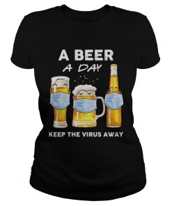A Beer A Day Keep The Virus Away  Classic Ladies