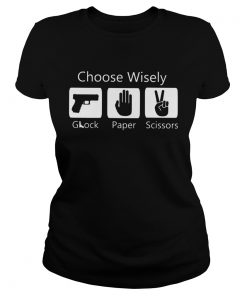 Choose Wisely Glock Paper Scissors  Classic Ladies