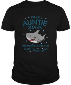 Im An Auntie Shark Who Happens To Cuss A Lot Doo Doo Doo  Unisex