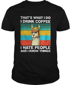 Llama Thats what I do I drink coffee I hate people and I know things Vintage retro  Unisex