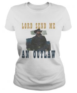Lord Send Me An Outlaw  Classic Ladies