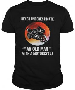 NEVER UNDERESTIMATE AN OLD MAN WITH A MOTORCYCLE SUNSET  Unisex